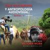 Cine Documental y Antropología Audiovisual