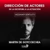 Dirección de actores: de la escritura a la actuación