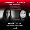 Definiendo la mirada en el documental con Natalia Solórzano y Milena Salazar